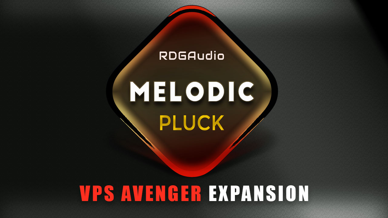 Melodic Pluck VPS Avenger Expansion RDGAudio